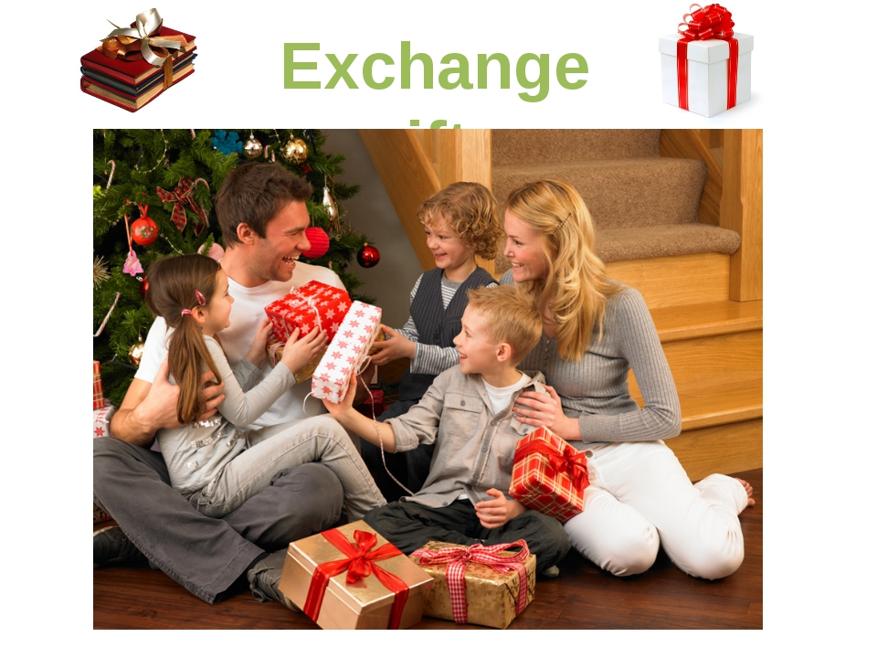 Exchange gifts