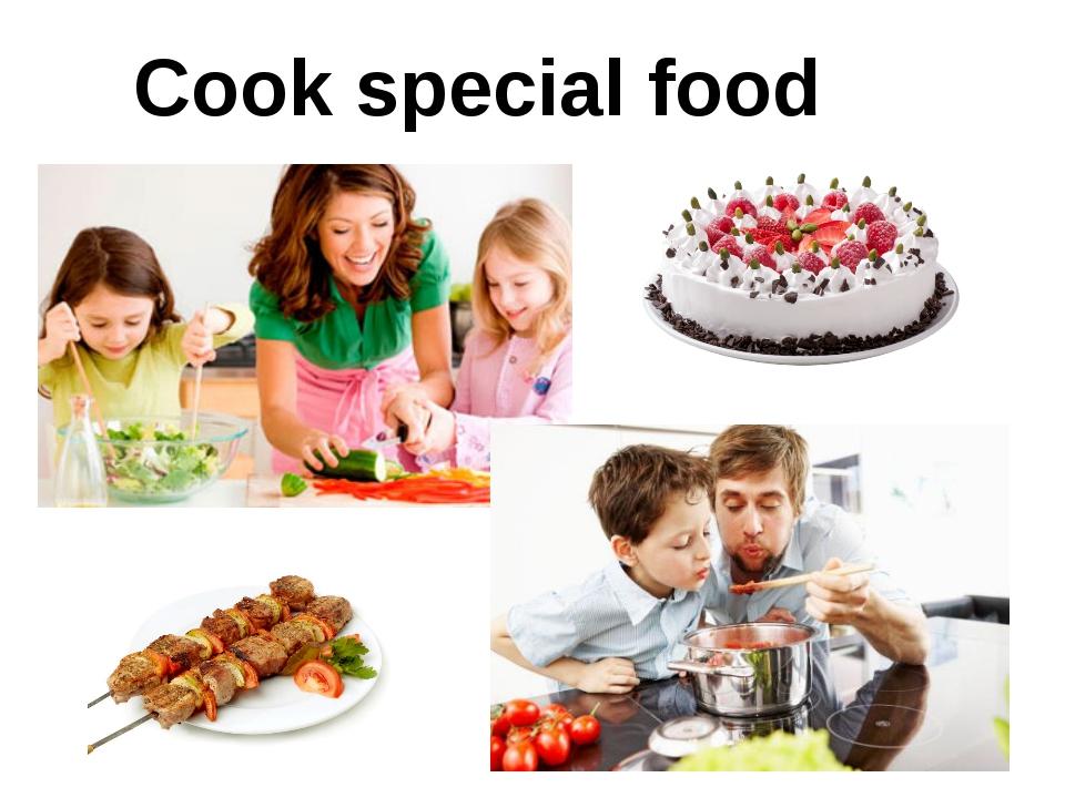 Cook special food