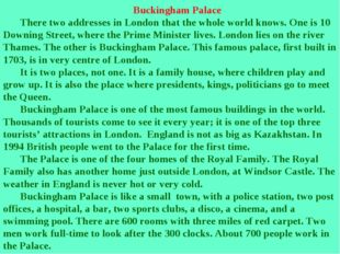 Buckingham Palace There two addresses in London that the whole world knows. O