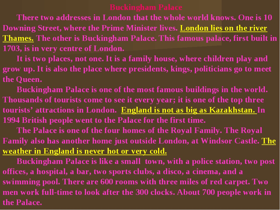 Buckingham Palace There two addresses in London that the whole world knows. O...