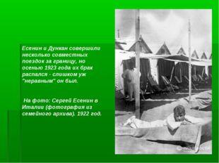 Есенин и Дункан совершили несколько совместных поездок за границу, но осенью