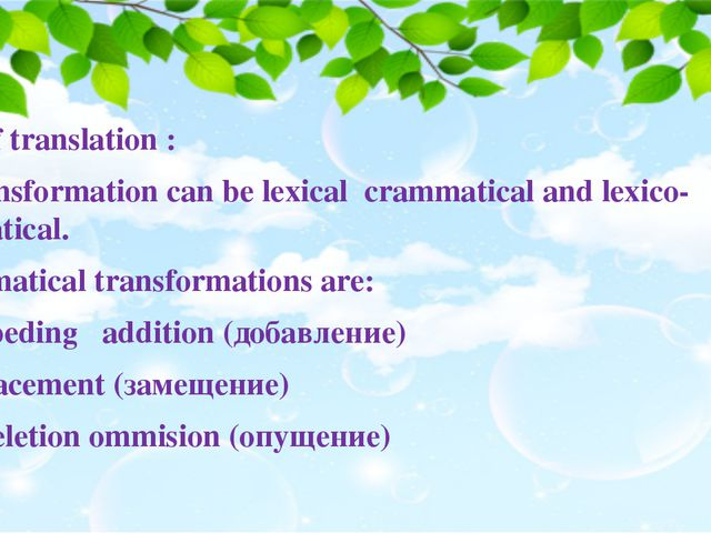 Types of translation : Transformation can be lexical crammatical and lexico-...