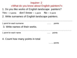Inquirer- 2 «What do you know about English painters?» 1. Do you like works o