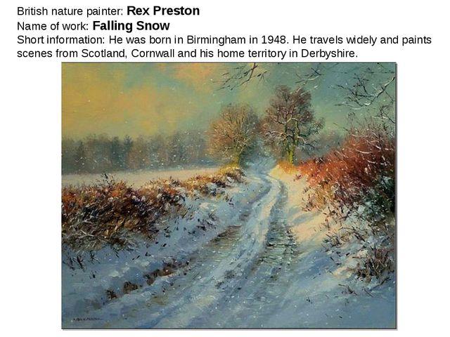 British nature painter: Rex Preston Name of work: Falling Snow Short informat...