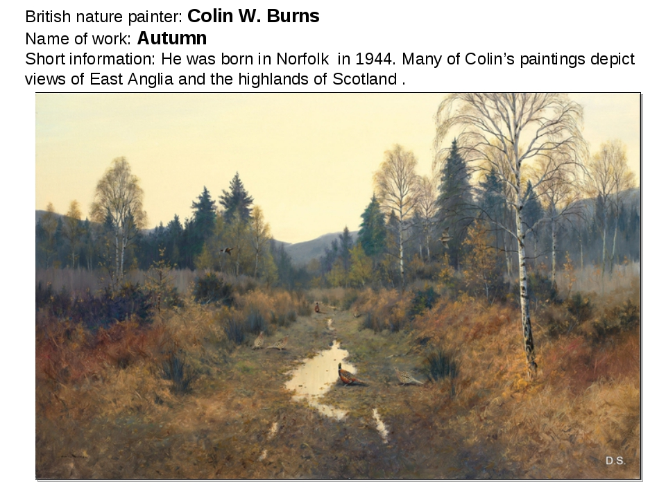British nature painter: Colin W. Burns Name of work: Autumn Short information...