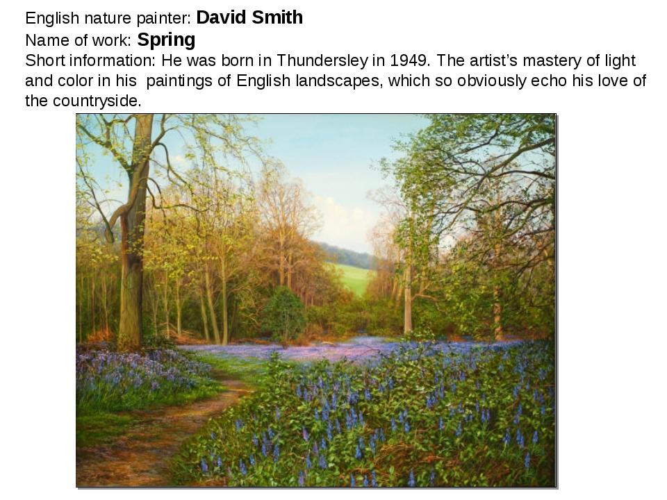 English nature painter: David Smith Name of work: Spring Short information: H...