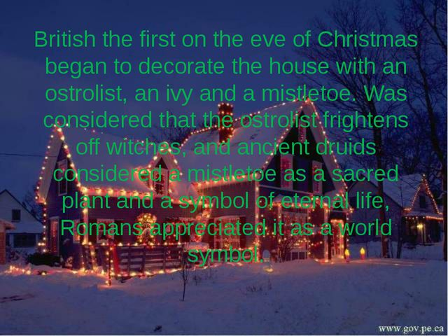 British the first on the eve of Christmas began to decorate the house with an...
