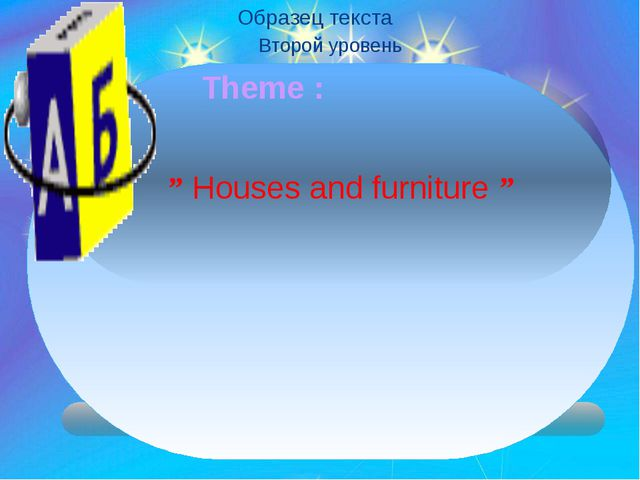 """"""" Houses and furniture """" Theme :"""