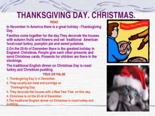 THANKSGIVING DAY. CHRISTMAS. READ In November in America there is a great hol