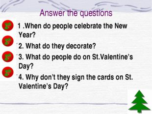 Answer the questions 1 .When do people celebrate the New Year? 2. What do the