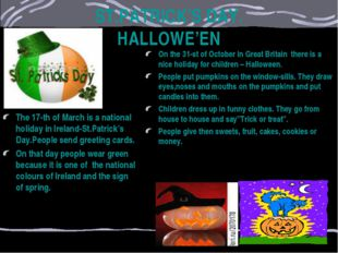 ST.PATRICK'S DAY. HALLOWE'EN The 17-th of March is a national holiday in Irel