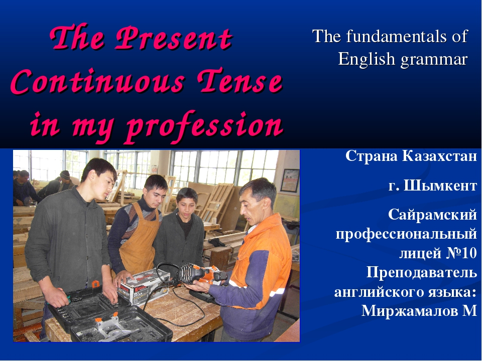 The fundamentals of English grammar The Present Continuous Tense in my profes...