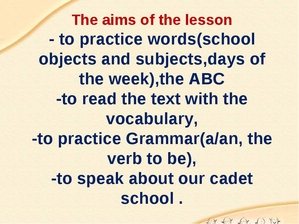 The aims of the lesson - to practice words(school objects and subjects,days o...