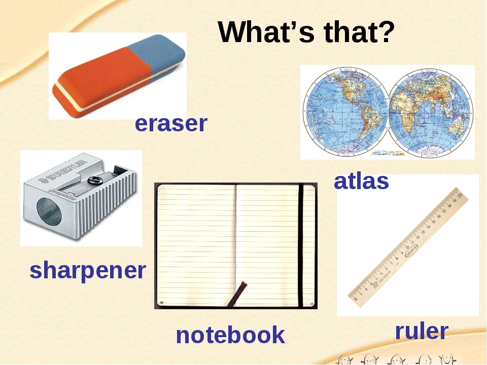 What's that? eraser atlas sharpener notebook ruler