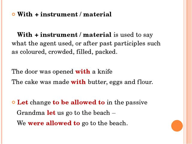 With + instrument / material With + instrument / material is used to say what...