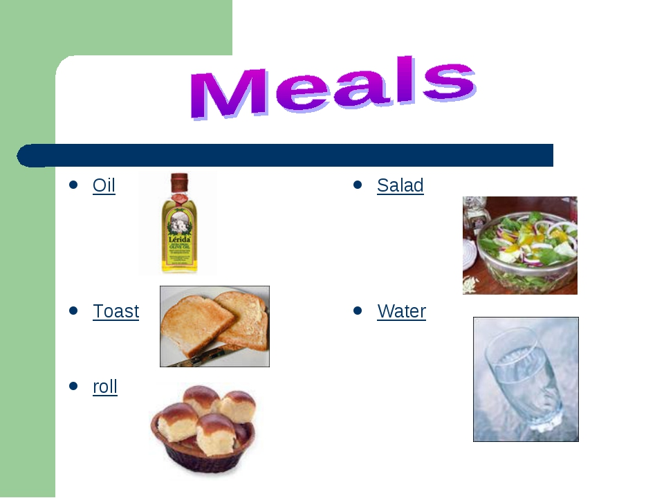 Oil Toast roll Salad Water