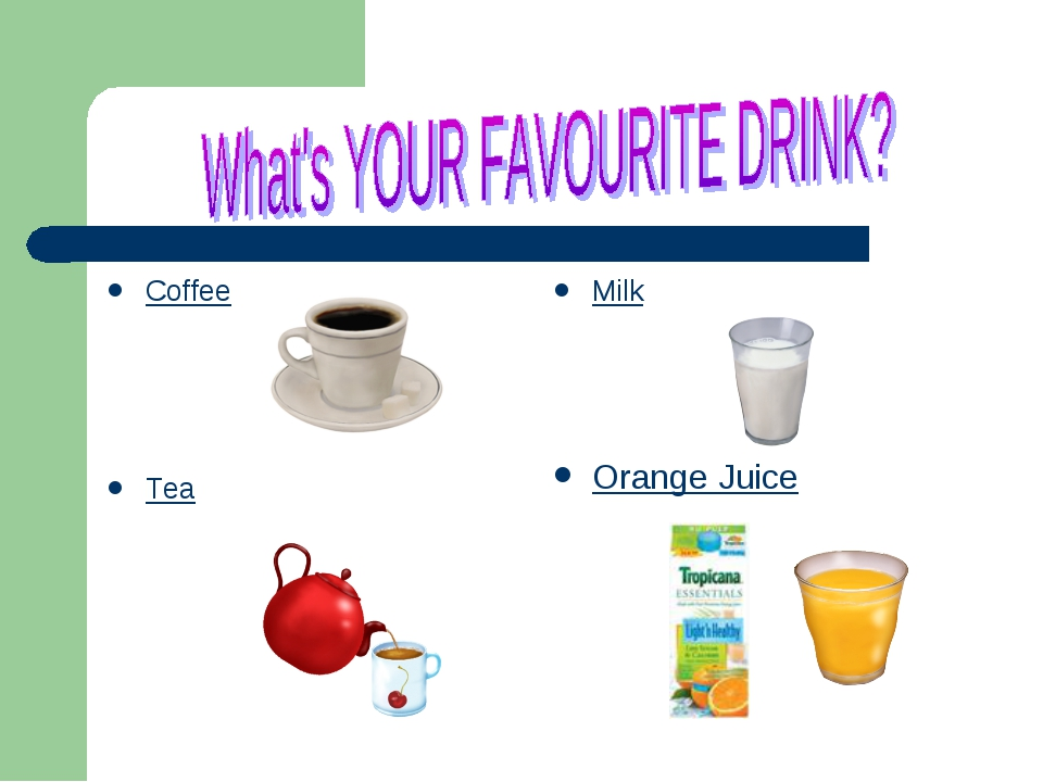 Coffee Tea Milk Orange Juice