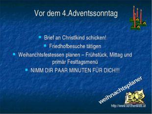Vor dem 4.Adventssonntag Brief an Christlkind schicken! Friedhofbesuche tätig