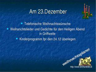 Am 23.Dezember Telefonische Weihnachtswünsche Weihanchtslieder und Gedichte f