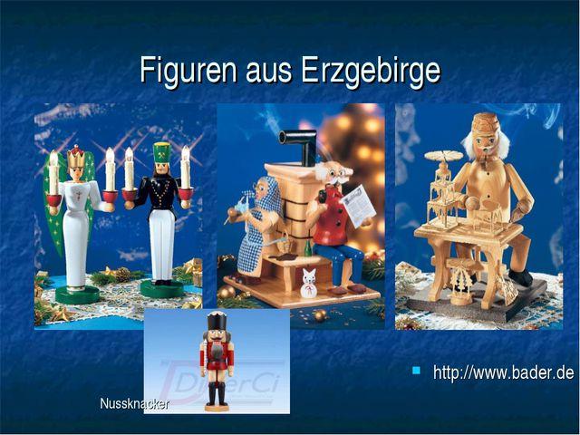 Figuren aus Erzgebirge http://www.bader.de Nussknacker