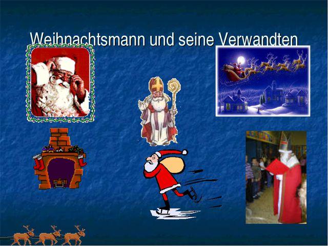Weihnachtsmann und seine Verwandten
