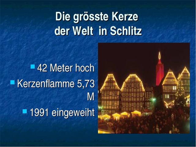 Die grösste Kerze der Welt in Schlitz 42 Meter hoch Kerzenflamme 5,73 M 1991...