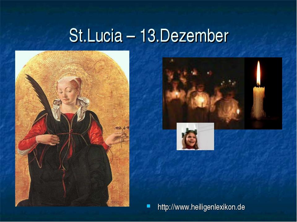 St.Lucia – 13.Dezember http://www.heiligenlexikon.de