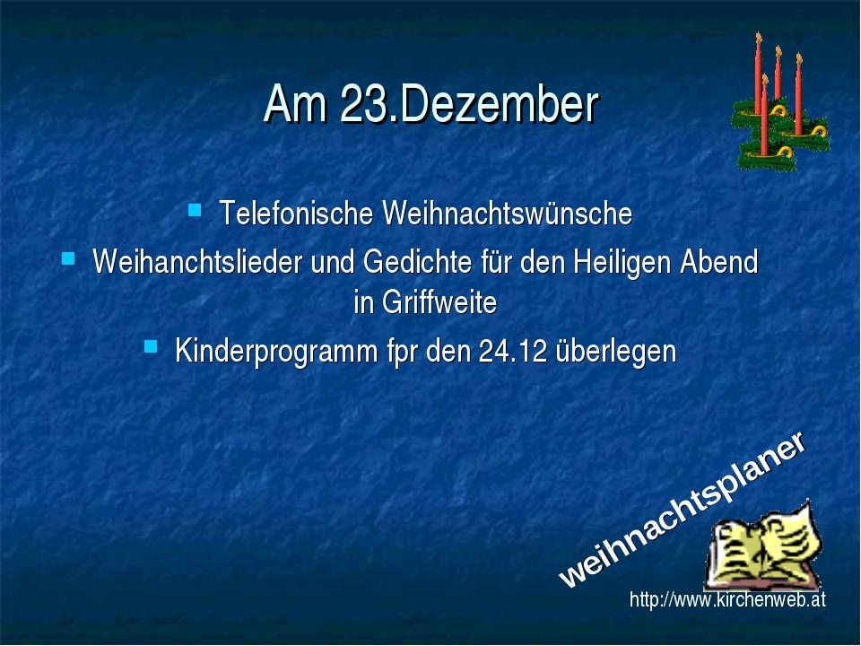 Am 23.Dezember Telefonische Weihnachtswünsche Weihanchtslieder und Gedichte f...
