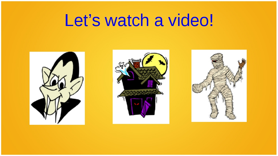 Let's watch a video!