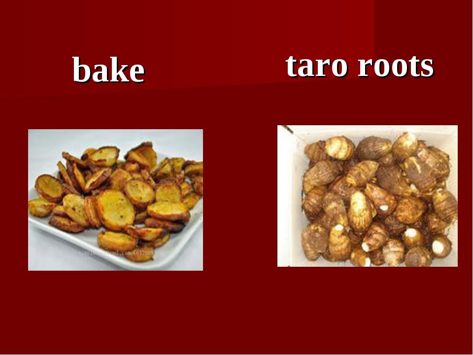 taro roots bake