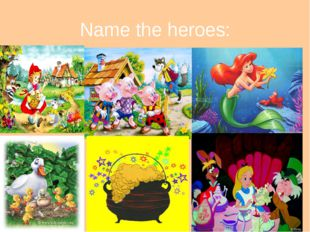 Name the heroes: