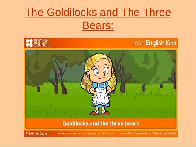 The Goldilocks and The Three Bears: