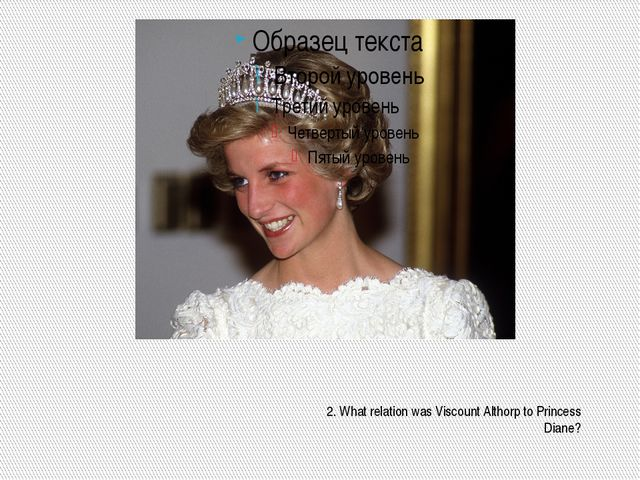 2. What relation was Viscount Althorp to Princess Diane?