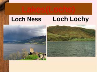 Lakes(Lochs) Loch Ness Loch Lochy