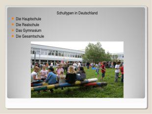 Schultypen in Deutschland Die Hauptschule Die Realschule Das Gymnasium Die Ge