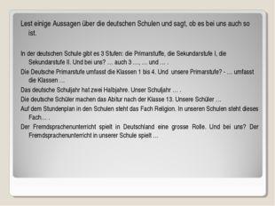 Lest einige Aussagen ūber die deutschen Schulen und sagt, ob es bei uns auch
