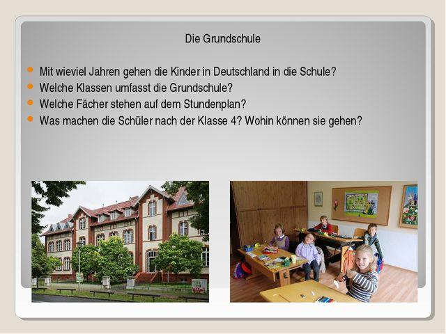 Die Grundschule Mit wieviel Jahren gehen die Kinder in Deutschland in die Sch...