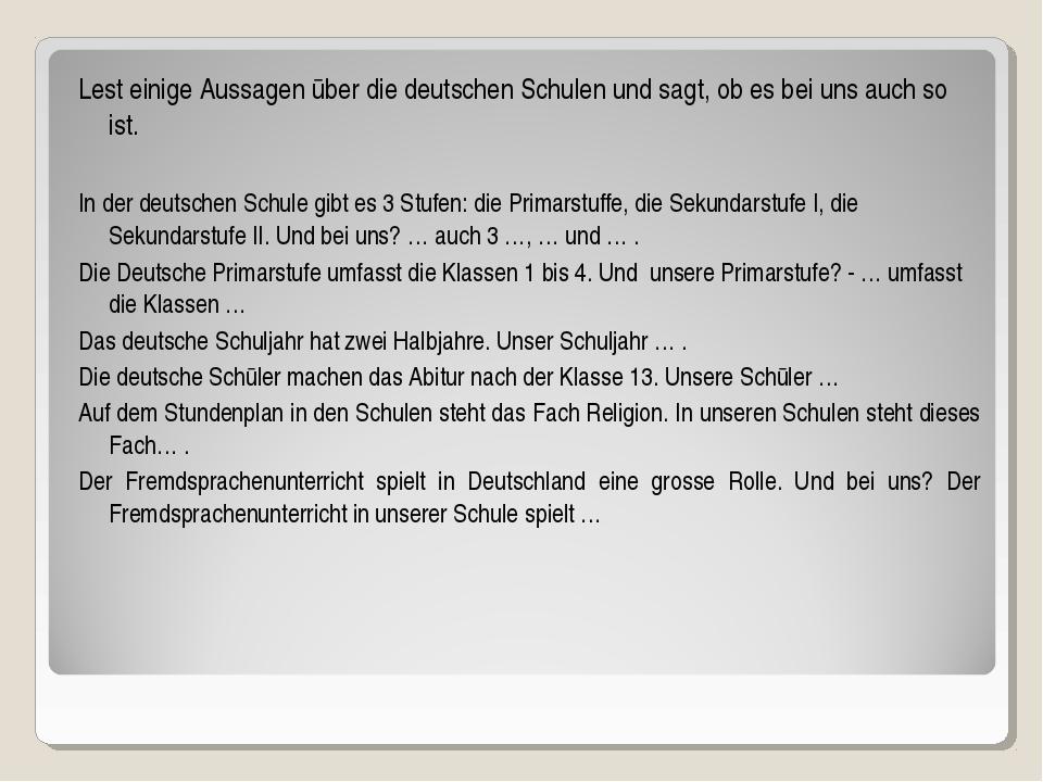 Lest einige Aussagen ūber die deutschen Schulen und sagt, ob es bei uns auch...
