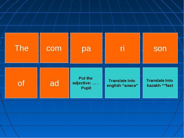 "Translate into kazakh """"fast Put the adjective: … . Pupil Translate into engl..."