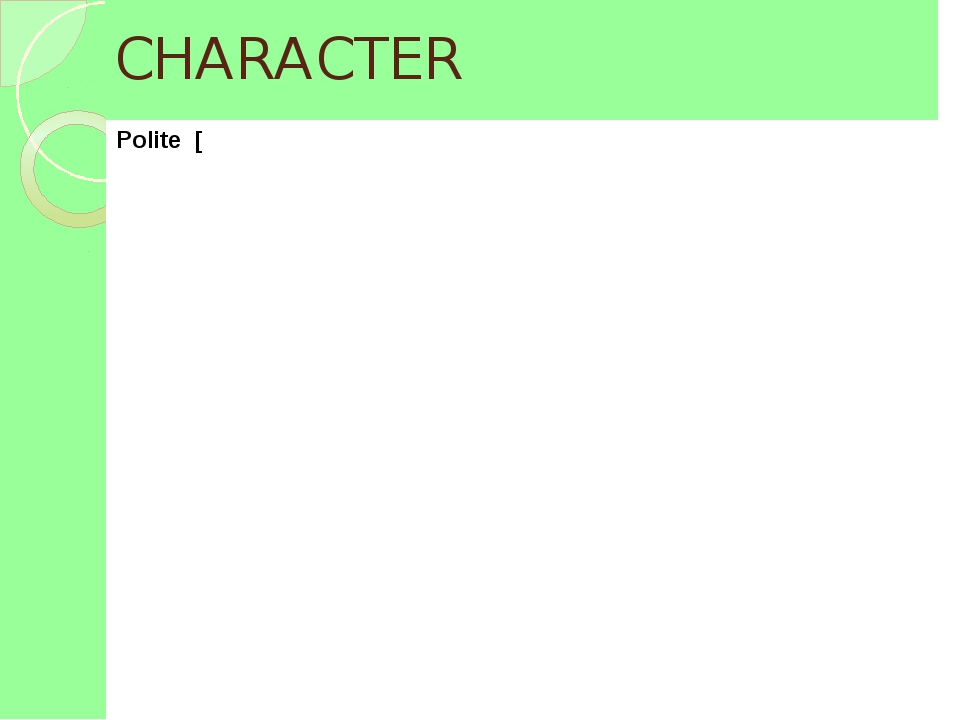 Related Phrases Character What is he like? He is friendly and dependable. ...