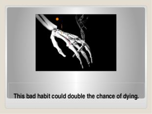 This bad habit could double the chance of dying.