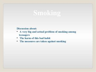 Smoking Discussion about: A very big and actual problem of smoking among teen