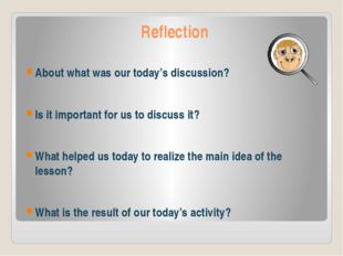 Reflection About what was our today's discussion? Is it important for us to d