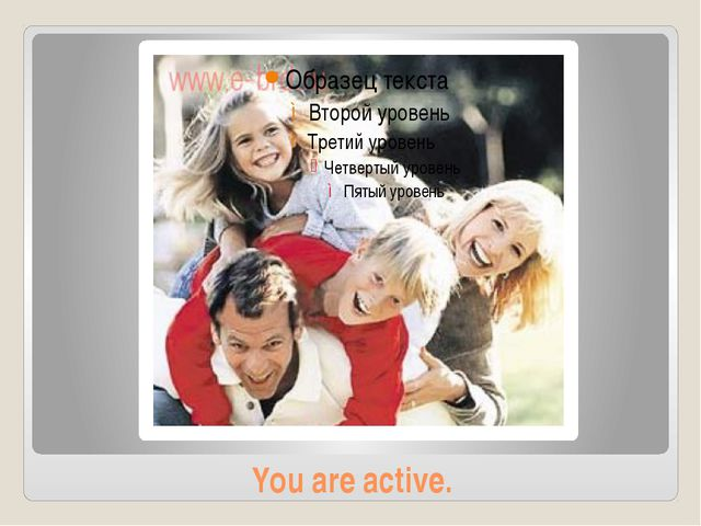 You are active.