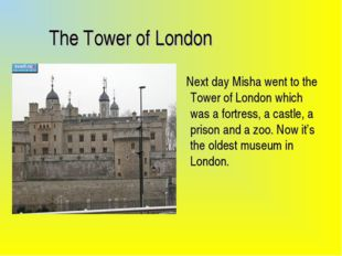 The Tower of London Next day Misha went to the Tower of London which was a f