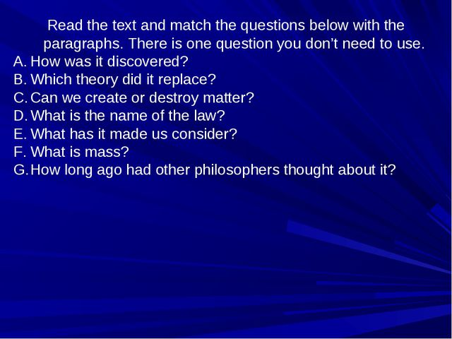Read the text and match the questions below with the paragraphs. There is one...