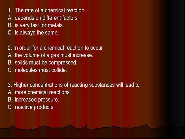 The rate of a chemical reaction depends on different factors. is very fast fo...