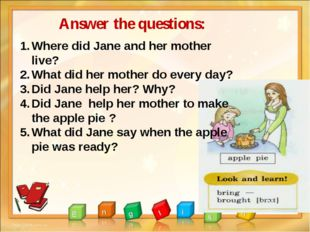 Answer the questions: Where did Jane and her mother live? What did her mother