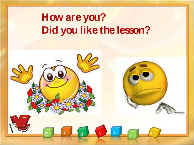 How are you? Did you like the lesson?