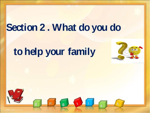 Section 2 . What do you do to help your family